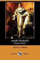 Cover-Bild zu Joseph Bonaparte (Illustrated Edition) (Dodo Press) von Abbott, John Stevens Cabot