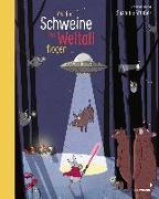 Cover-Bild zu Straßer, Susanne (Illustr.): Als die Schweine ins Weltall flogen