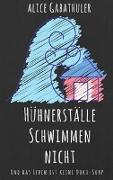 Cover-Bild zu Gabathuler, Alice: Hühnerställe schwimmen nicht