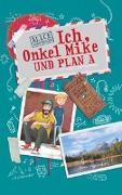 Cover-Bild zu Gabathuler, Alice: Ich, Onkel Mike und Plan A