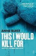 Cover-Bild zu This I Would Kill for von Buist, Anne