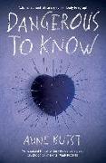 Cover-Bild zu Dangerous to Know: Shocking. Page-Turning. Crime Thriller with Forensic Psychiatrist Natalie King (eBook) von Buist, Anne