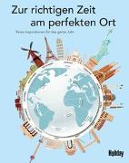 Cover-Bild zu HOLIDAY Reisebuch: Zur richtigen Zeit am perfekten Ort von Rössig, Wolfgang