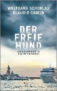 Cover-Bild zu Der freie Hund von Schorlau, Wolfgang