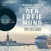 Cover-Bild zu Der freie Hund - Commissario Morello ermittelt in Venedig (Gekürzte Lesung) (Audio Download) von Schorlau, Wolfgang
