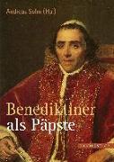 Cover-Bild zu Benediktiner als Päpste von Sohn, Andreas (Hrsg.)