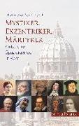Cover-Bild zu Mystiker, Exzentriker, Märtyrer von Gemmingen SJ, P. Eberhard von