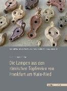 Cover-Bild zu Die Lampen aus den römischen Töpfereien von Frankfurt am Main-Nied von Huld-Zetsche, Ingeborg