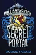 Cover-Bild zu William Wenton and the Secret Portal von Peers, Bobbie