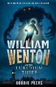 Cover-Bild zu William Wenton 01 and the Luridium Thief von Peers, Bobbie
