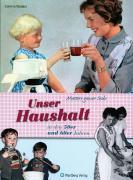 Cover-Bild zu Mutters ganzer Stolz! Unser Haushalt in den 50er und 60er Jahren von Wodarz, Corinna