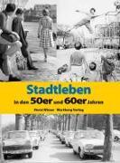 Cover-Bild zu Stadtleben in den 50er und 60er Jahren von Wisser, Horst