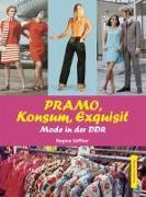 Cover-Bild zu PRAMO, Konsum, Exquisit. Mode in der DDR von Söffker, Regina