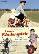 Cover-Bild zu Damals spielten wir noch draussen! Unsere Kinderspiele in den 50er und 60er Jahren von Blecher, Helmut