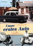 Cover-Bild zu Vaters ganzer Stolz! Unser erstes Auto in den 50er und 60er Jahren von Bogena, Reinhard