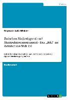 Cover-Bild zu Zwischen Marketingtool und Manipulationsinstrument - Das ,,Bild'' im Zeitalter des Web 2.0 von Winkler, Stephanie Julia