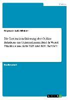 Cover-Bild zu Die Institutionalisierung der Online Relations im Unternehmen: Best & Worst Practices aus dem B2B und B2C Bereich von Winkler, Stephanie Julia