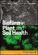 Cover-Bild zu Biofilms in Plant and Soil Health (eBook) von Ahmad, Iqbal (Hrsg.)