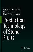 Cover-Bild zu Production Technology of Stone Fruits (eBook) von Mir, Mohammad Maqbool (Hrsg.)