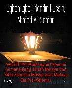 Cover-Bild zu Sejarah Perkembangan Ekonomi Semenanjung Tanah Melayu dan Sifat Ekonomi Masyarakat Melayu Era Pra-Kolonial (eBook) von Hussin, Nordin