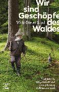 Cover-Bild zu Wir sind Geschöpfe des Waldes