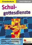 Cover-Bild zu Schulgottesdienste (eBook) von Klipphahn, Anneli