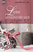 Cover-Bild zu Liebe verschenkt sich (eBook) von Büchle, Elisabeth