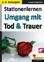 Cover-Bild zu Stationenlernen Umgang mit Tod & Trauer von Klipphahn, Anneli