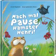 Cover-Bild zu Mach mal Pause, Hamster Henri von Klipphahn, Anneli