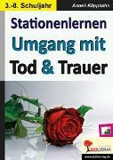 Cover-Bild zu Stationenlernen Umgang mit Tod & Trauer (eBook) von Klipphahn, Anneli