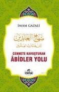 Cover-Bild zu Cennete Kavusturan Abidler Yolu von Gazali, Imam-I
