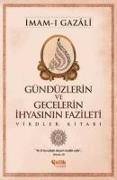 Cover-Bild zu Gündüzlerin ve Gecelerin Ihyasinin Fazileti von Gazali, imam-i