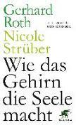 Cover-Bild zu Roth, Gerhard: Wie das Gehirn die Seele macht