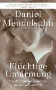 Cover-Bild zu Mendelsohn, Daniel: Flüchtige Umarmung
