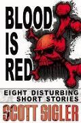 Cover-Bild zu Blood Is Red (eBook) von Sigler, Scott