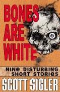 Cover-Bild zu Bones Are White (eBook) von Sigler, Scott