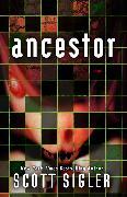Cover-Bild zu Ancestor (eBook) von Sigler, Scott