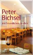 Cover-Bild zu Mit freundlichen Grüßen von Bichsel, Peter