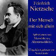 Cover-Bild zu Friedrich Nietzsche: Der Mensch mit sich allein (Audio Download) von Nietzsche, Friedrich