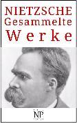 Cover-Bild zu Friedrich Wilhelm Nietzsche - Gesammelte Werke (eBook) von Nietzsche, Friedrich Wilhelm