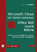Cover-Bild zu Microsoft Cloud im Unternehmen: Office 365, Azure, Intune