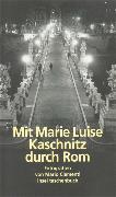 Cover-Bild zu Mit Marie Luise Kaschnitz durch Rom von Marschall von Bieberstein, Michael (Hrsg.)