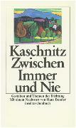 Cover-Bild zu Zwischen Immer und Nie von Kaschnitz, Marie Luise