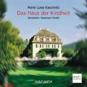 Cover-Bild zu Das Haus der Kindheit von Kaschnitz, Marie Luise
