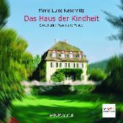Cover-Bild zu Das Haus der Kindheit (Audio Download) von Kaschnitz, Marie Luise