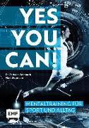 Cover-Bild zu Yes you can! Mentaltraining für Sport und Alltag von Bergmann, Mark