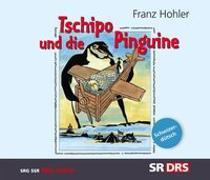 Cover-Bild zu Tschipo und die Pinguine von Hohler, Franz (Erz.)