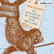 Cover-Bild zu Der Hundertjährige, der zurückkam, um die Welt zu retten (Audio Download) von Jonasson, Jonas