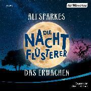 Cover-Bild zu Die Nachtflüsterer - Das Erwachen (Audio Download) von Sparkes, Ali