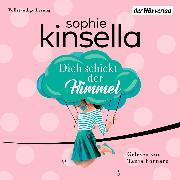 Cover-Bild zu Dich schickt der Himmel (Audio Download) von Kinsella, Sophie